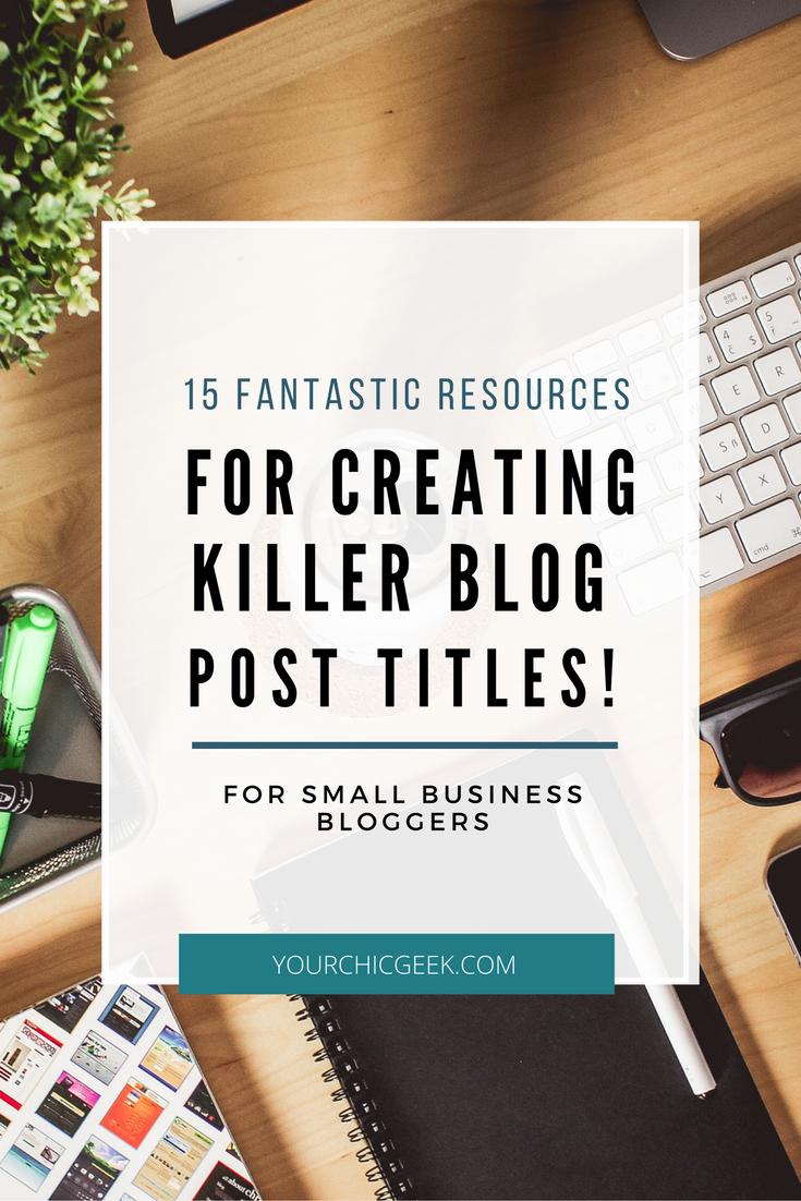 15 Fantastic Resources for Creating Killer Blog Post Titles
