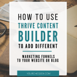 How to Use Thrive Content Builder to Create Marketing Funnels on Your Site