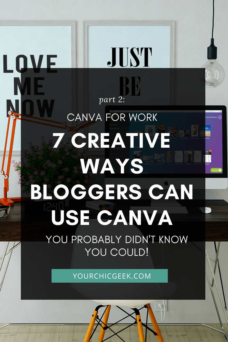 Canva for Work Part 2: 7 Creative Ways Bloggers Can Use Canva