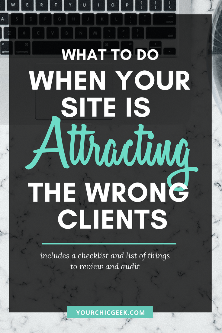 Site Is Attracting the Wrong Clients